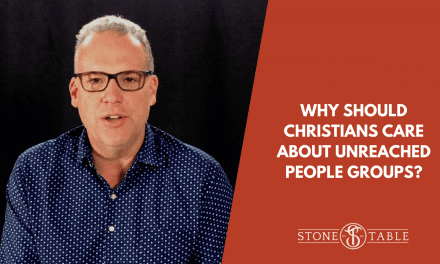 VIDEO: Why Should Christians Care About Unreached People Groups?