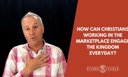 VIDEO: How Can Christians in the Marketplace Engage the Kingdom Everyday?