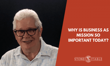 VIDEO: Why Is Business As Mission So Important Today?