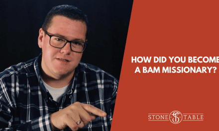 VIDEO: How Did You Become A BAM Missionary?