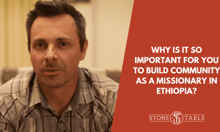 Why is it so important for you to build community as a missionary in Ethiopia?
