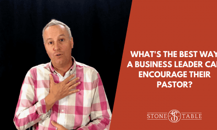 What's The Best Way a Business Leader Can Encourage Their Pastor?