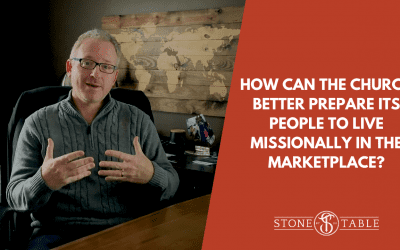 How Can The Church Better Prepare Its People To Live Missionally In The Marketplace?