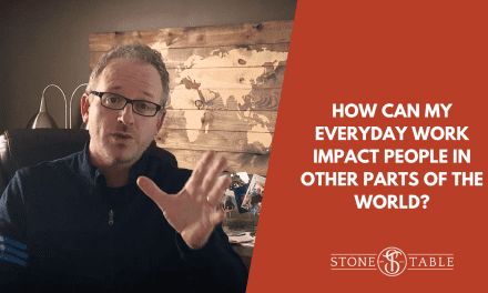 How Can My Everyday Work Impact People In Other Parts Of The World?