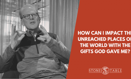 How Can I Impact The Unreached Places of the World With The Gifts God Gave Me?