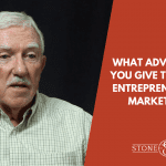 What Advice Would You Give To A Young Entrepreneur In The Marketplace?