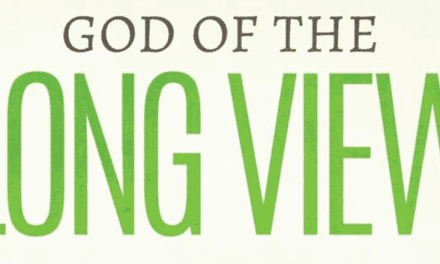 God of the Long View: A God-Sized Story 166 Years in the Making
