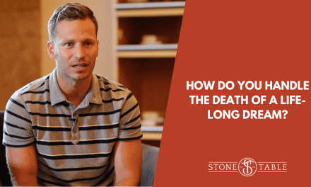 How do you handle the death of a life-long dream?