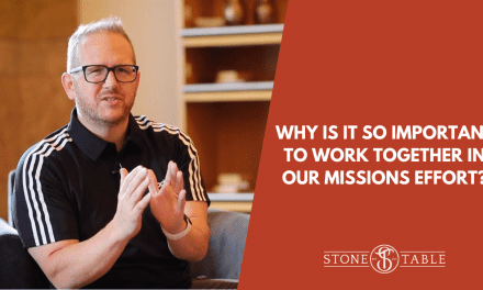 Why is it so Important to Work Together in our Missions Effort?