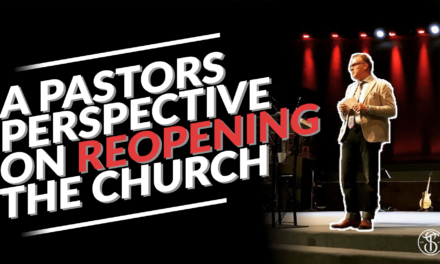 A Pastor's Perspective on Reopening the Church