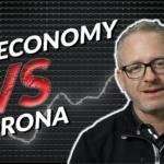 The Economy vs Corona