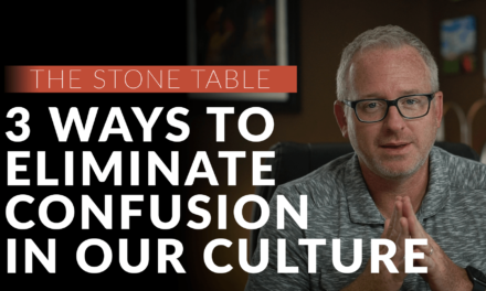 3 Ways to Eliminate Confusion in Our Culture