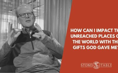 VIDEO: How Can I Impact the Unreached Places of the World with the Gifts God Gave Me?