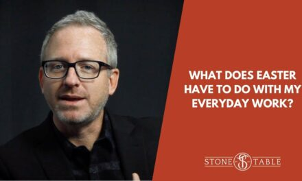 VIDEO: What Does Easter Have To Do With My Everyday Work?