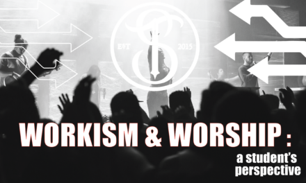 Workism and Worship: A Student's Perspective
