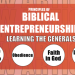 Principles of Biblical Entrepreneurship: Learning from the Generals