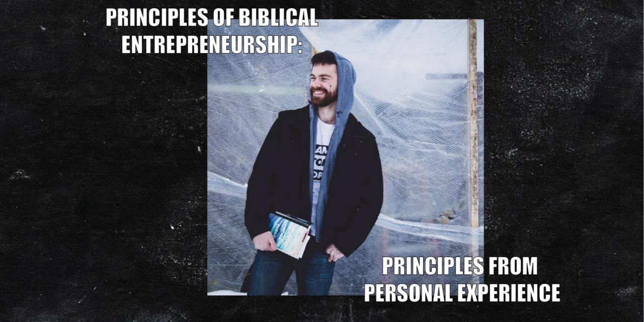 Principles of Biblical Entrepreneurship: Principles from Personal Experience